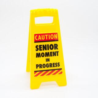 Senior moment desk sign